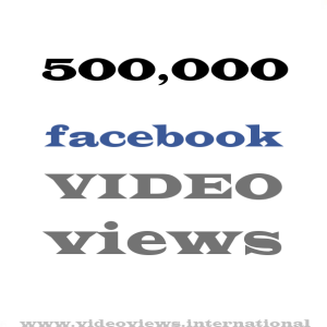 Buy Facebook Video Views 500k