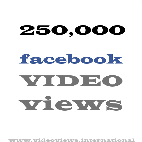 buy Facebook Video views 250k